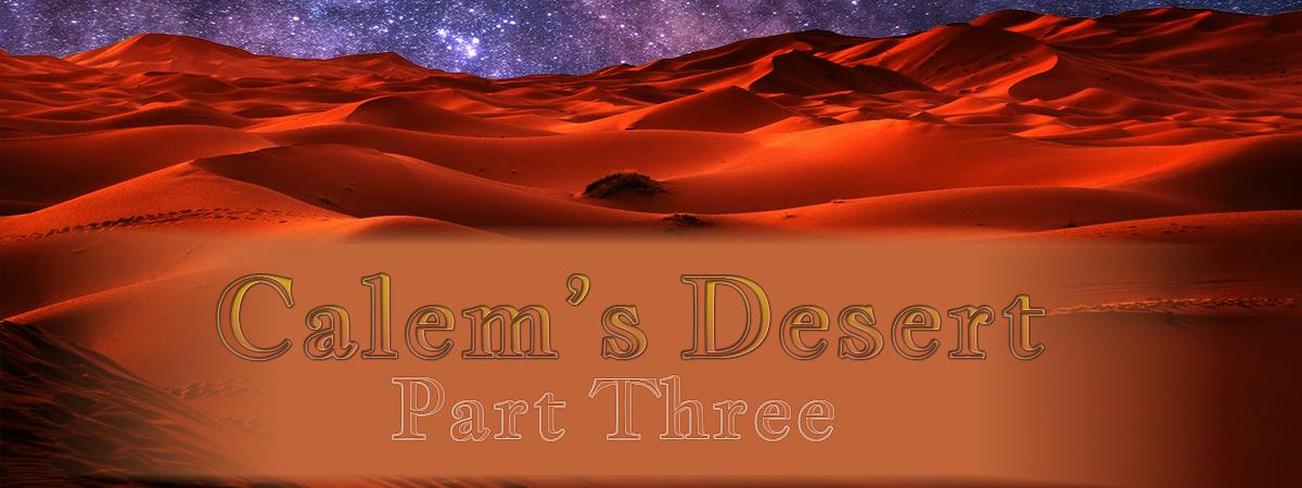 Calem's Desert Part 3